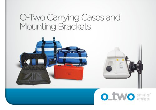 O-Two Carrying Cases and Mounting Brackets